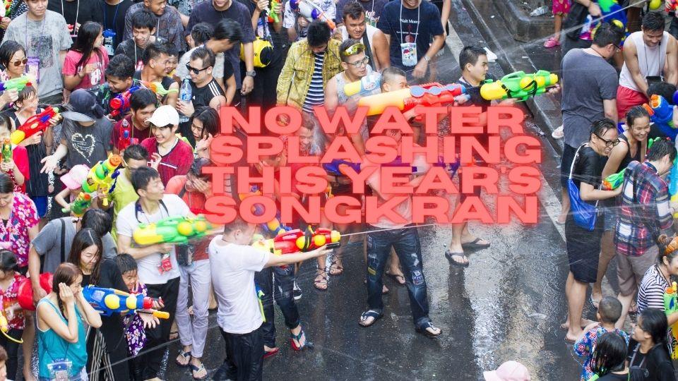 Songkran Water Splashing Festival being canceled